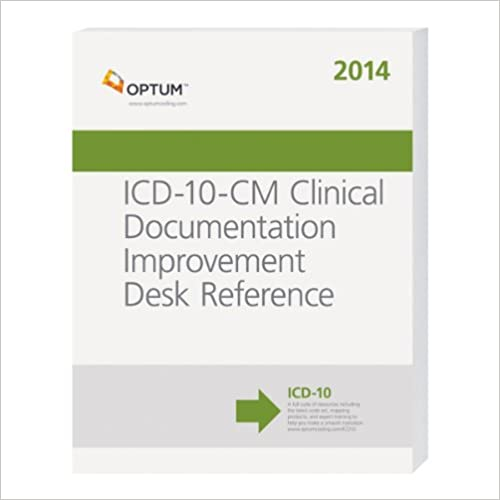 ICD-10-CM Clinical Documentation Improvement Desk Reference 2014