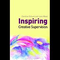 Inspiring Creative Supervision