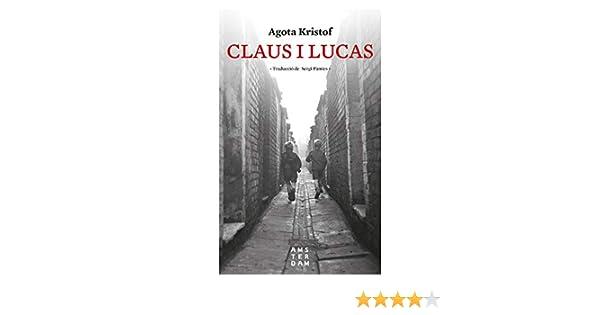 Claus i Lucas (Catalan Edition) eBook: Agota Kristof, Sergi Pàmies i Bertran: Amazon.es: Tienda Kindle