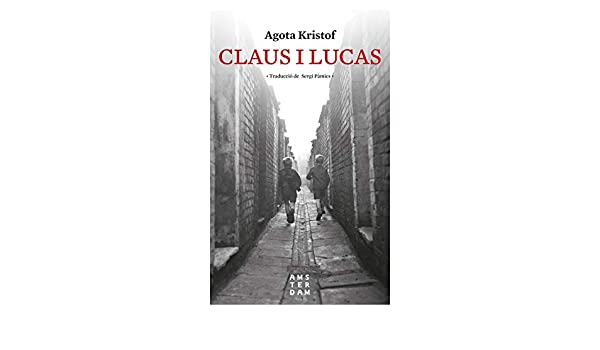 Amazon.com: Claus i Lucas (Catalan Edition) eBook: Agota Kristof, Sergi Pàmies i Bertran: Kindle Store