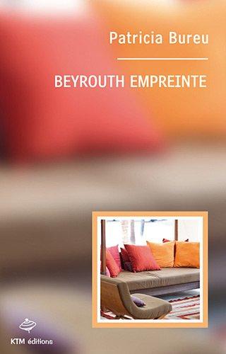 Beyrouth empreinte Broché – 12 juin 2012 Patricia Bureu KTM éditions 2913066534 Couple