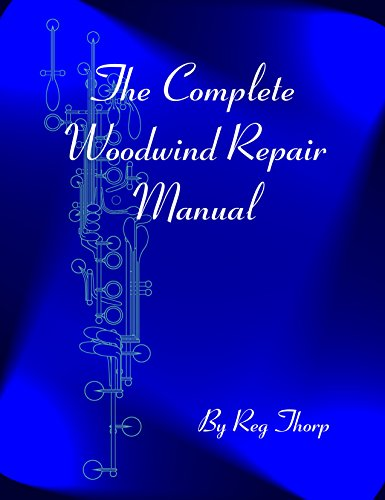 The Complete Woodwind Repair Manual