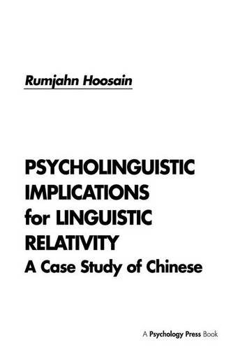 Psycholinguistic implications for linguistic relativity : a case study of Chinese
