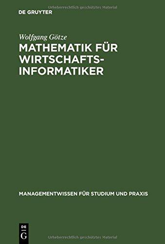 Mathematik für Wirtschaftsinformatiker: Lehr- und Übungsbuch (Managementwissen für Studium und Praxis)