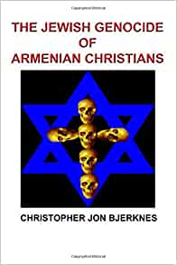 Image result for The Jewish Genocide of Armenian Christians