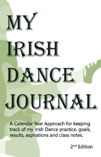 My Irish Dance Journal: Keeping track of my Irish Dance for sale  Delivered anywhere in USA