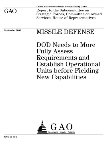 Missile Defense: DOD Needs to More Fully Assess Requirements and Establish Operational Units before Fielding New Capabilities