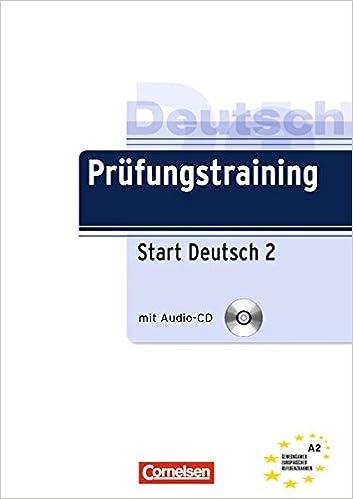Prüfungstraining - Start Deutsch 2 Übungsbuch mit Lösungen und Audio