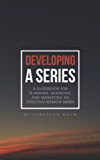 Developing a Series: A guidebook for planning, branding, and marketing an effective sermon series.