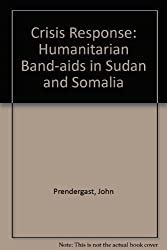 Crisis Response: Humanitarian Band-Aids in Sudan and Somalia