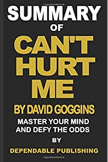 Can't Hurt Me: Master Your Mind and Defy the Odds: David