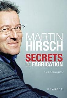 Secrets de fabrication : chroniques d'une politique expérimentale, Hirsch, Martin