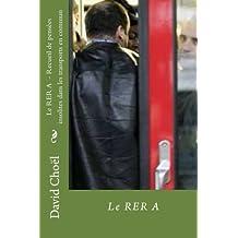 Le RER A - Recueil de pensees insolites dans les transports en commun