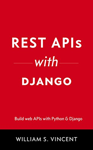 10 best new django books to read in 2018 bookauthority book cover of william s vincent rest apis with django build powerful web malvernweather Images