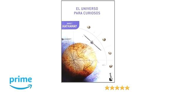 El universo para curiosos (Booket Ciencia): Amazon.es: Nancy Hathaway, Antonio Desmonts: Libros