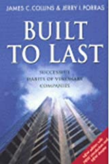 Built to Last: Successful Habits of Visionary Companies (Century Business) Paperback