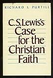 C. S. Lewis's Case for the Christian Faith, Richard L. Purtill, 0060667117
