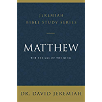 Matthew: The Arrival of the King (Jeremiah Bible Study Series)