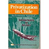 Privatization in Chile, Dominique Hachette and Rolf Luders, 1558152083