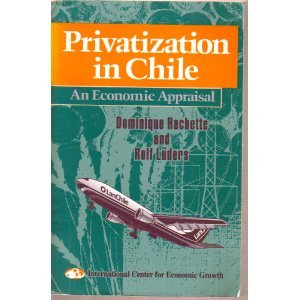 Privatization in Chile: An Economic Appraisal