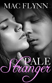 Pale Stranger, New Adult Romance (PALE Series) by [Flynn, Mac]