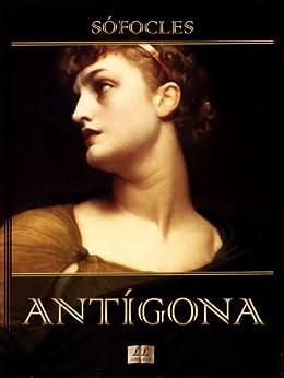 Antígona (Com notas e Ilustrado) (Trilogia Tebana Livro 3) por [Sófocles]