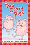 img - for [(Two Crazy Pigs )] [Author: Karen Berman Nagel] [Nov-1992] book / textbook / text book