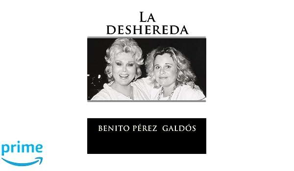 La deshereda (Spanish Edition): Benito Pérez Galdós: 9781523487479: Amazon.com: Books