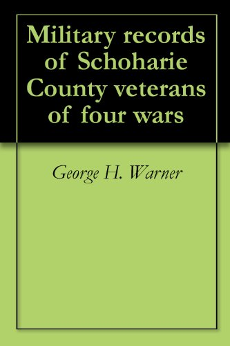 Military records of Schoharie County veterans of four wars