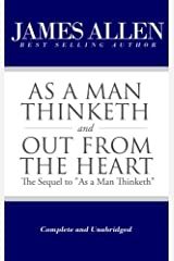 """As a Man Thinketh and Out From the Heart (The Sequel to """"As a Man Thinketh"""") [Complete and Unabridged] (The Works of James Allen) Paperback"""