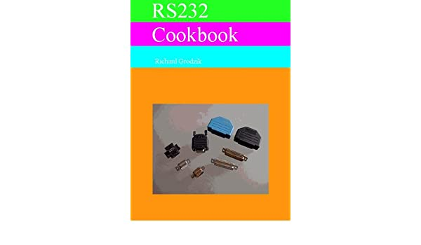 Amazon com: RS232 Cookbook eBook: Richard Grodzik: Kindle Store