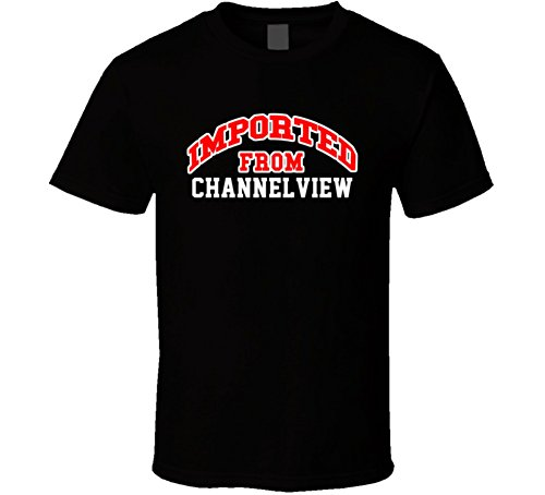 Channelview Texas Imported From Cool Funny City T Shirt XL Black