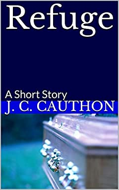 Refuge: A Short Story