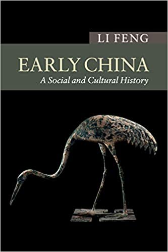Early China: A Social And Cultural History (New Approaches to Asian