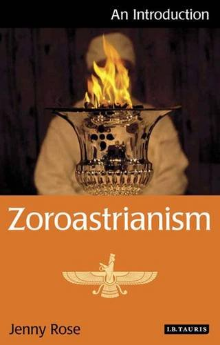 Zoroastrianism: An Introduction (I.B. Tauris Introductions to Religion)