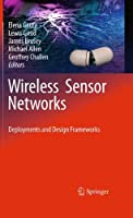 Wireless Sensor Networks: Deployments and Design Frameworks Front Cover