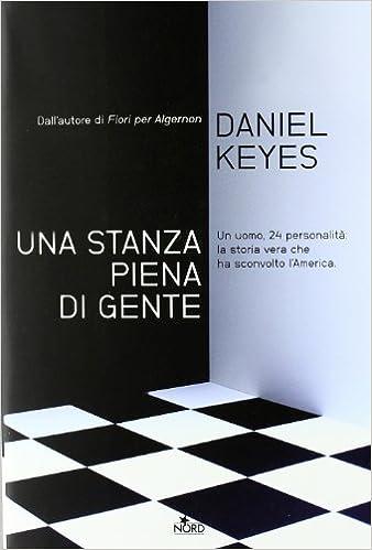 Una stanza piena di gente, Daniel Keyes, Editrice Nord