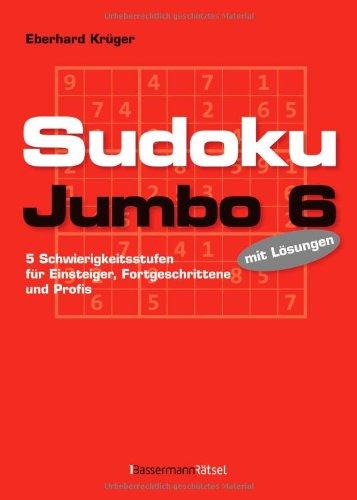 Sudokujumbo 6: 5 Schwierigkeitsstufen - für Einsteiger, Fortgeschrittene und Profis