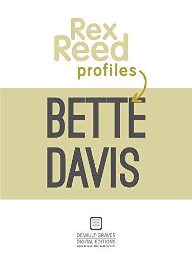 Rex Reed Profiles Bette Davis