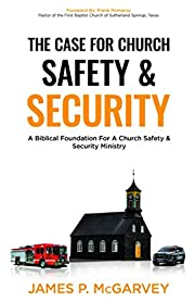 The Case for Church Safety & Security: A…