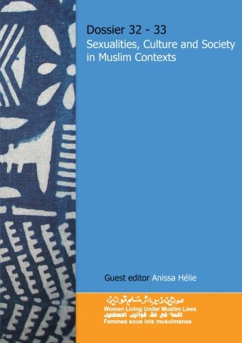 Dossier 32-33 Sexualities, Culture and Society in Muslim Contexts (Volume 32)