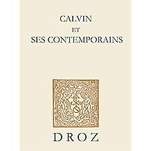 Calvin et ses contemporains, actes du colloque de Paris 1995 (Cahiers d'Humanisme et Renaissance)