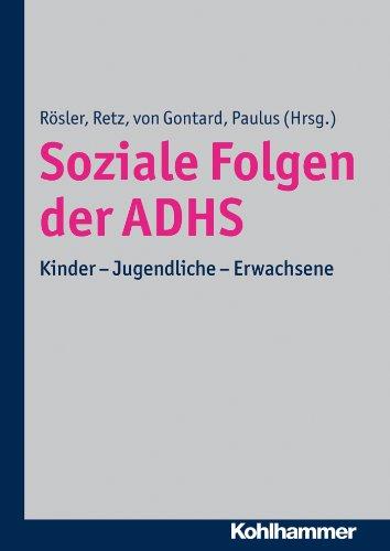 Download Soziale Folgen der ADHS: Kinder – Jugendliche – Erwachsene (German Edition) Pdf