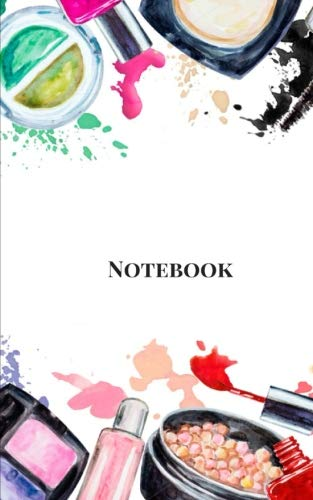 Notebook: Makeup, Small Composition Book, Journal, Cute Notebooks, Cool Notebooks, School Books (Small 5 x 8), College Ruled Notebook.