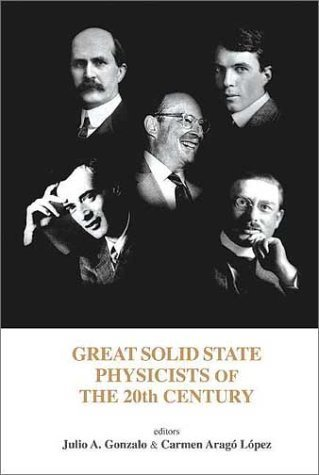Great Solid State Physicists of the 20th Century 1st edition by Julio A. Gonzalo, Carmen Arago Lopez (2003) Hardcover