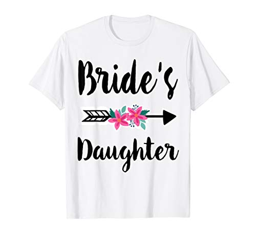Cute Shirts: Bride's Daughter Daughter of the Bride T-Shirt