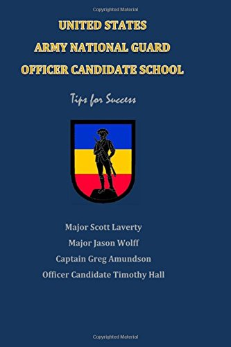 United States Army National Guard: Officer Candidate School:  Tips for Success