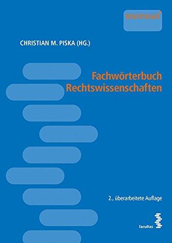 Fachwörterbuch Rechtswissenschaften Taschenbuch – 12. November 2018 Christian M. Piska Facultas 370891449X Recht / Allgemeines