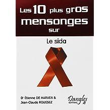 10 PLUS GROS MENSONGES SUR LE SIDA (LES)