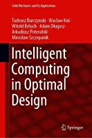 Intelligent Computing in Optimal Design Front Cover